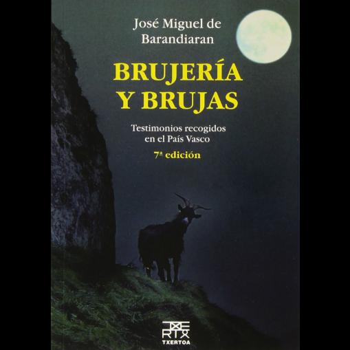 Brujería y Brujas. Testimonios Recogidos en el País Vasco