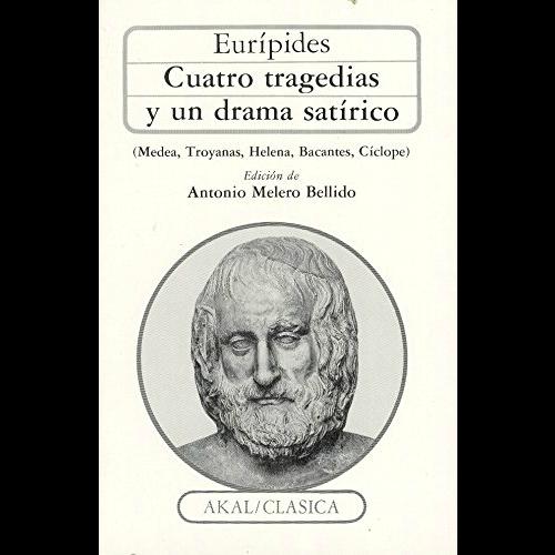 Cuatro Tragedias y un Drama Satírico | Medea, Troyanas, Helena, Bacantes, Cíclope