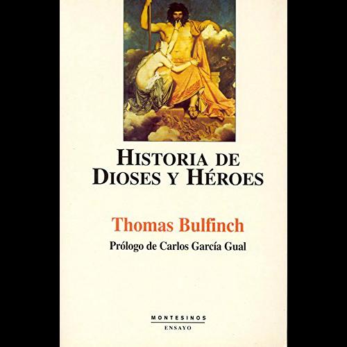 Historia de dioses y hombres, de Thomas Bulfinch